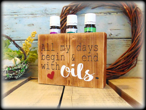 In Stock and Ready To Ship, All my days begin and end with oils, Rustic wooden essential oil sign, Essential Oil storage rack