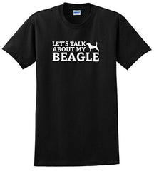 Let's Talk about My Beagle T-Shirt