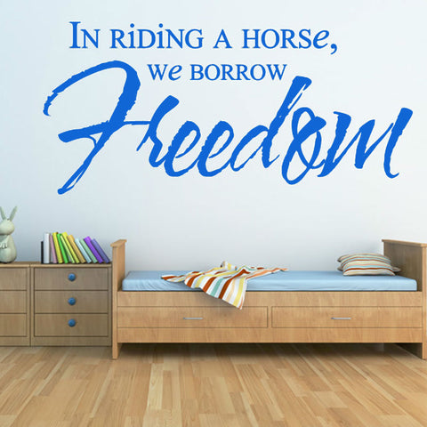 In Riding A Horse We Borrow Freedom Wall Sticker