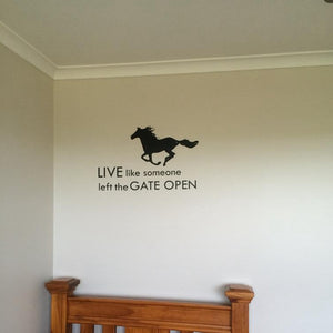 Live Like Someone Left The Gate Open Wall Sticker