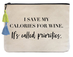 I Save my Calories for Wine. It's Called Priorities. - Flat Pouch