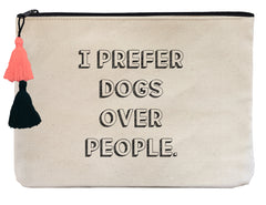I Prefer Dogs Over People - Flat Pouch