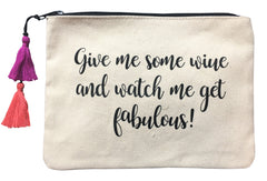 Give Me Some Wine and Watch Me Get Fabulous! - Flat Pouch