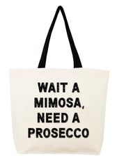 Wait A Mimosa I Need A Prosecco Crystal Tote
