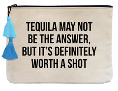 Tequila May Not Be The Answer, - Flat Pouch