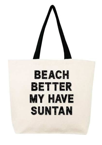 Beach Better Have My Suntan Crystal Tote