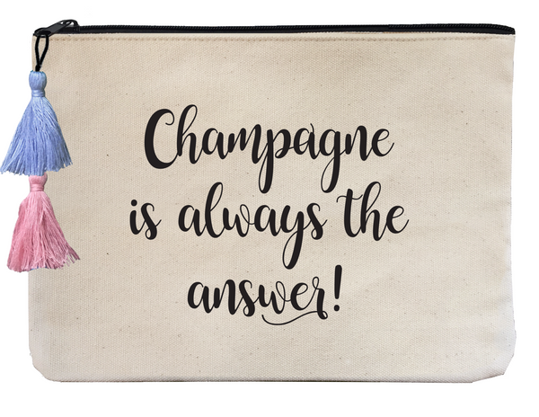 Champagne is Always the Answer! - Flat Pouch