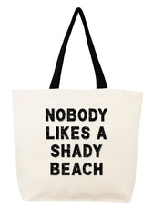 Nobody Likes A Shady Beach Crystal Tote