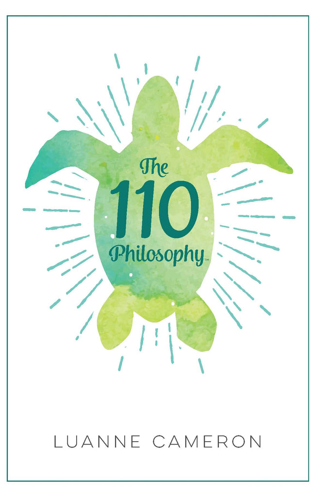 The 110 Philosophy