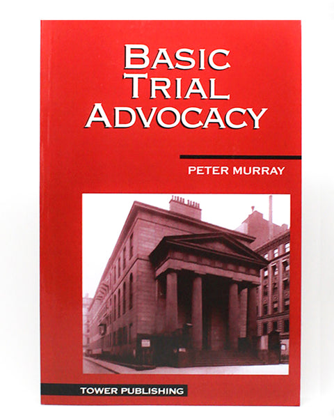 Basic Trial Advocacy Tower Publishing
