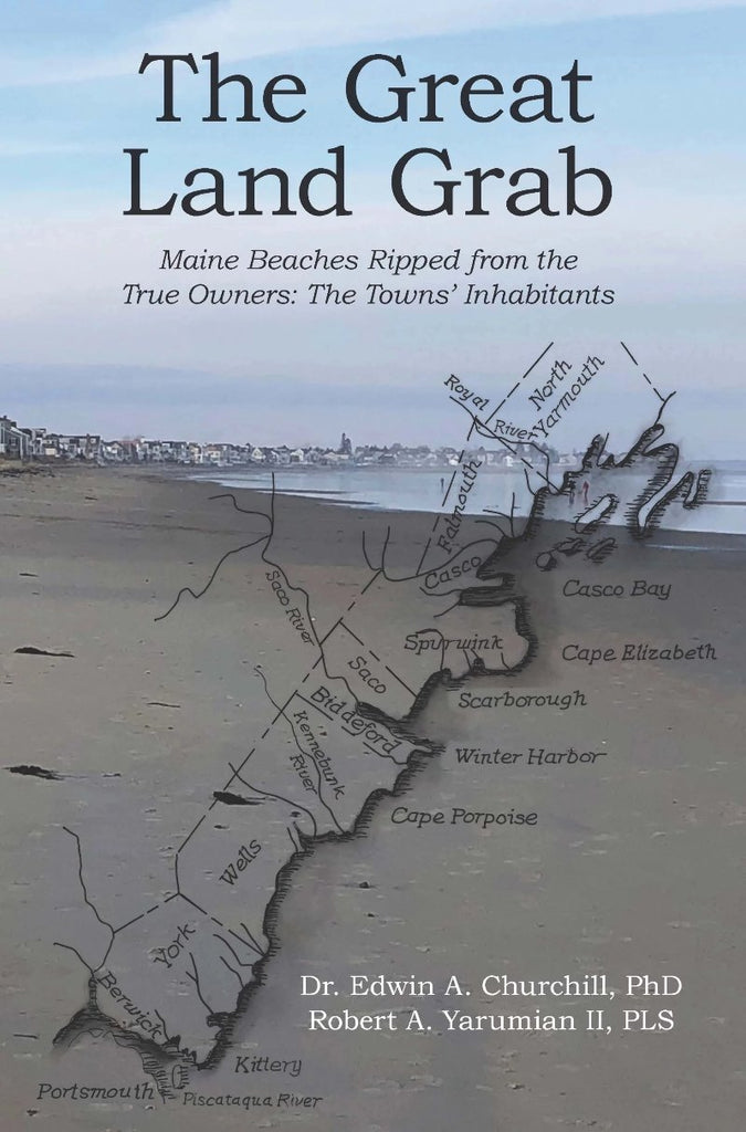 The Great Land Grab - Maine Beaches Ripped from the True Owners: The Towns' Inhabitants