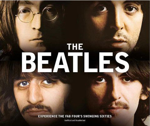 The Beatles: The Story of the Fab Four's Swinging Sixties Hardcover