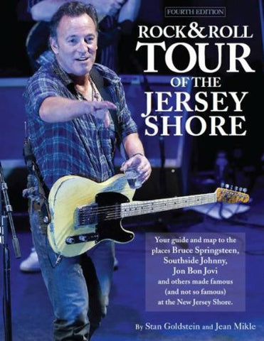 Rock & Roll Tour of the Jersey Shore - Fourth edition  Stan Goldstein and Jean Mikle