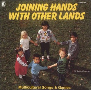 Joining Hands With Other Lands Multicultural Songs & Games