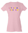 Living My Dream Slim Fitted Women's Tee - Pink