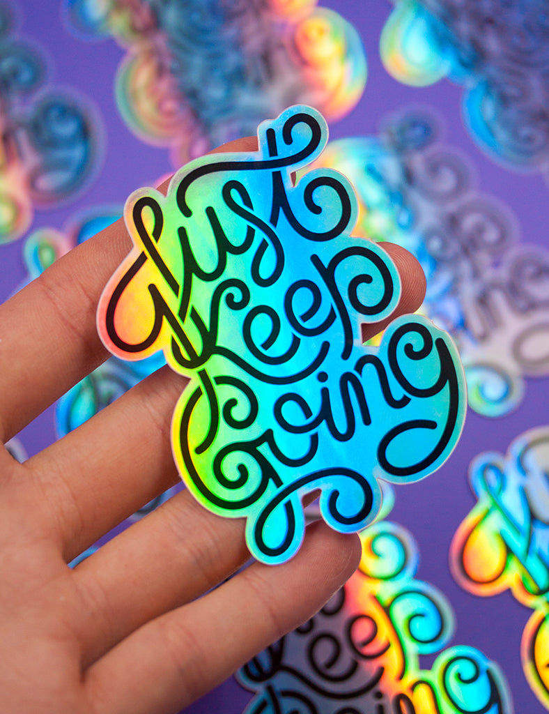 JUST KEEP GOING HOLO STICKERS