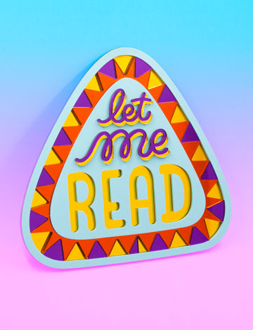 LET ME READ Acrylic sign