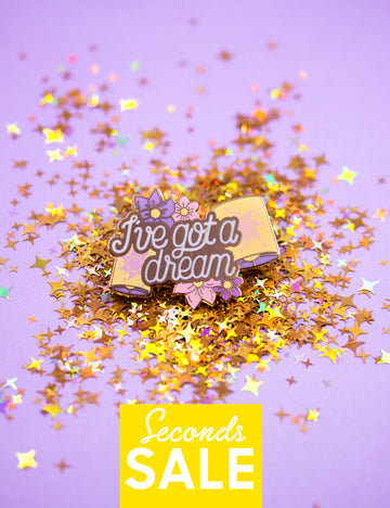 I've got a dream pin glow in the dark edition SECONDS SALE!