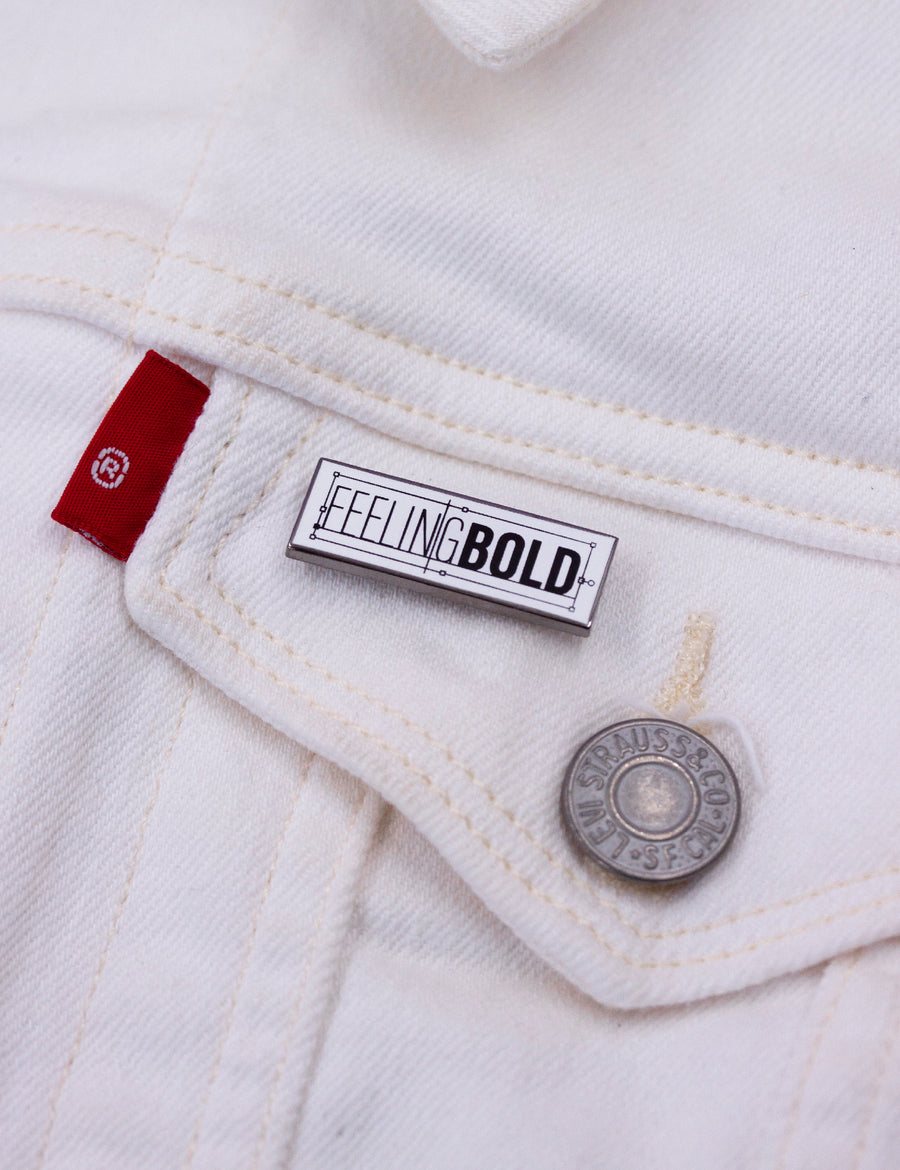 Feeling bold pin