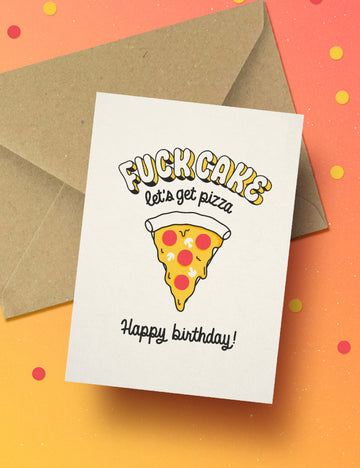 Fuck cake let's get pizza! card