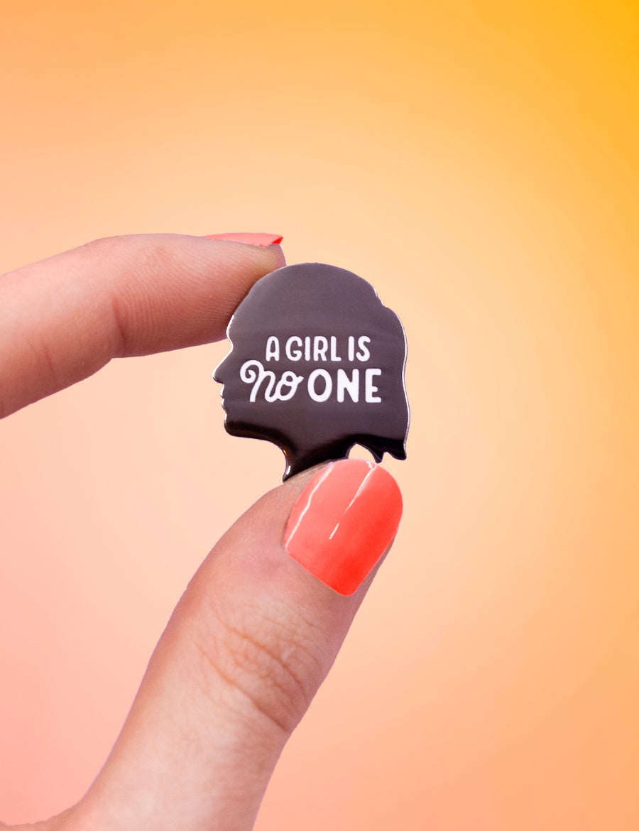 A girl is no one Pin