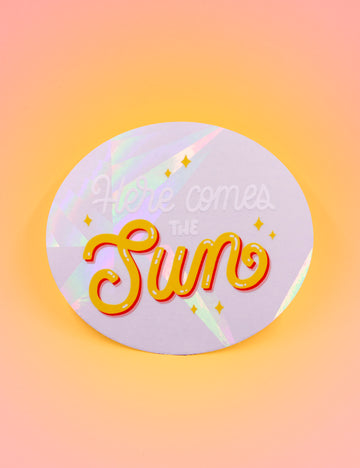 Here comes the sun Suncatcher Decal