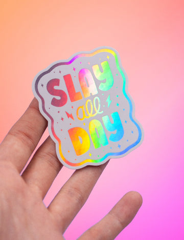 Slay all day HOLO STICKERS