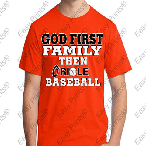 God First Family Then Baltimore Orioles Tshirt
