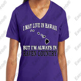 I May Live in Hawaii But I'M Always in Ravens Country Tshirt Mens or Ladies