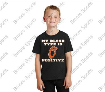My Blood Type is O Positive Orioles Kids Tshirt