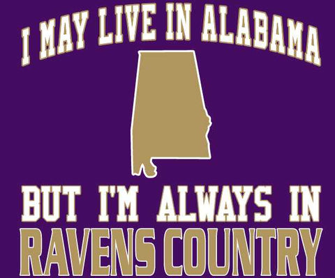 I may Live in Alabama Ravens Fan Gear