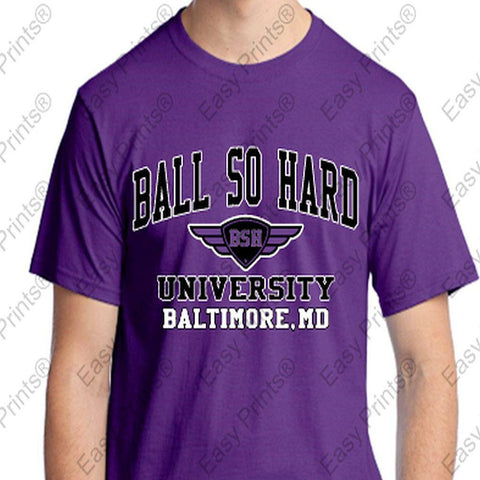 Ball So Hard University Ravens or Orioles and More T-Shirt