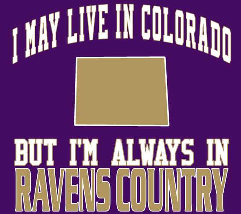 I may Live in Colorado Ravens Fan Gear