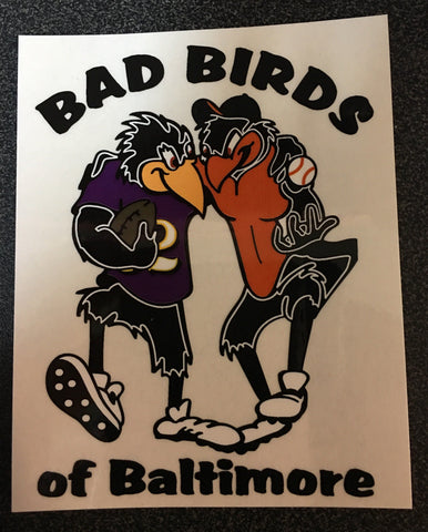 Bad Birds Of Baltimore Orioles Ravens Decal