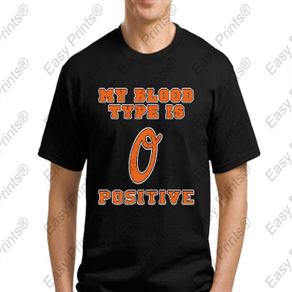 Custom Baltimore My Blood Type is O Positive Orioles T-shirt