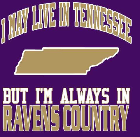 I may Live in Tennessee Ravens Fan Gear