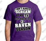 I Don't Always Scream Baltimore Ravens Season