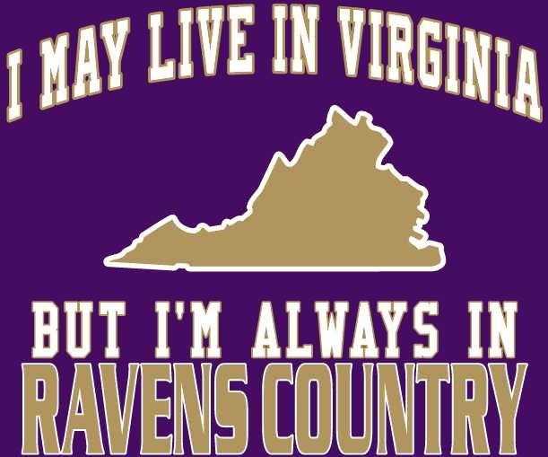 I may Live in Virginia Ravens Fan Gear