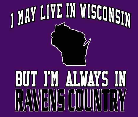 I may Live in Wisconsin Ravens Fan Gear