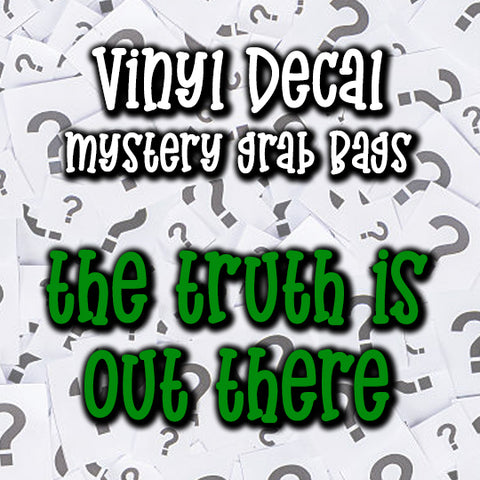 The Truth is Out There - Vinyl Decal Grab Bag, over 50% off retail