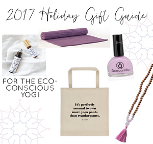 2017 Holiday Gift Guide for the Eco Conscious Yogi