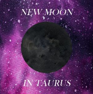 Rituals for the New Moon in Taurus