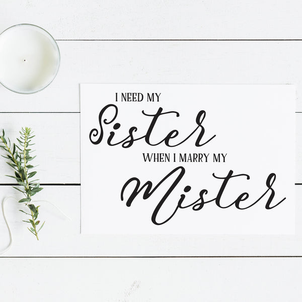 I need my Sister when I marry my Mister Notecard