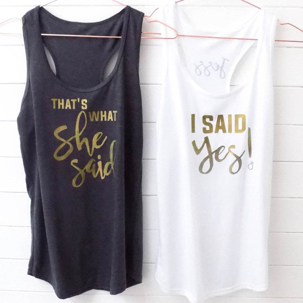 Hen Do Vest Tops - I said Yes/That's what she Said