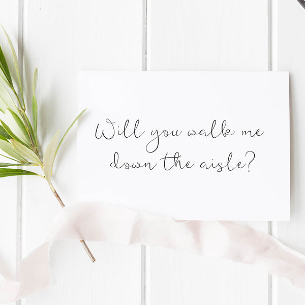 Will you walk me down the aisle? Notecard
