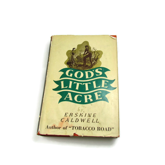 Vintage 1933 God's Little Acre by Erskine Caldwell Hard Cover - Attic and Barn Treasures