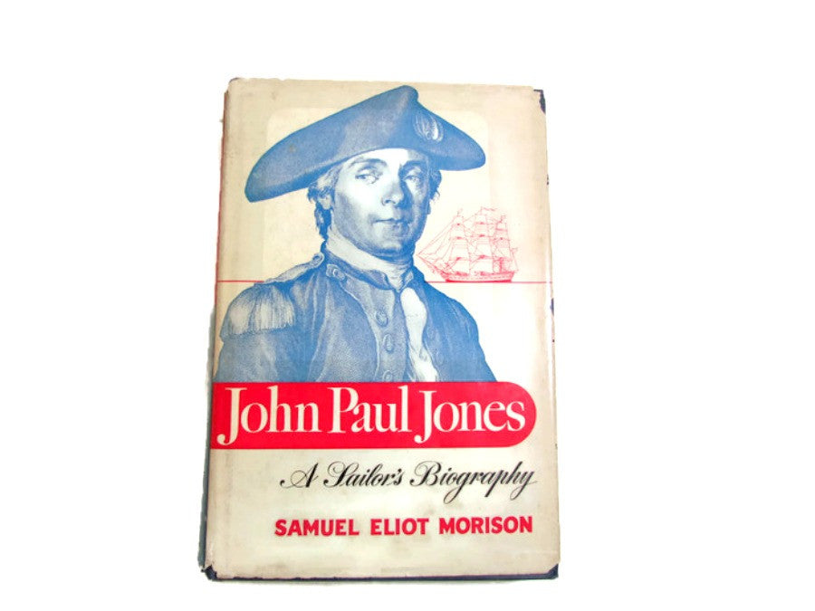 Vintage Hard Cover John Paul Jones - A Sailor's Biography by Samuel Eliot Morison - Attic and Barn Treasures