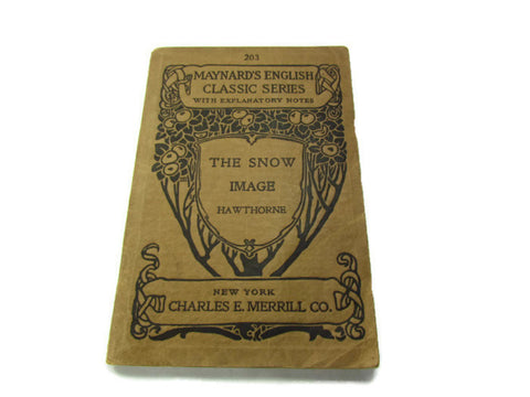Vintage Booklet Maynard's The Snow Image Hawthorne 1898 - Attic and Barn Treasures