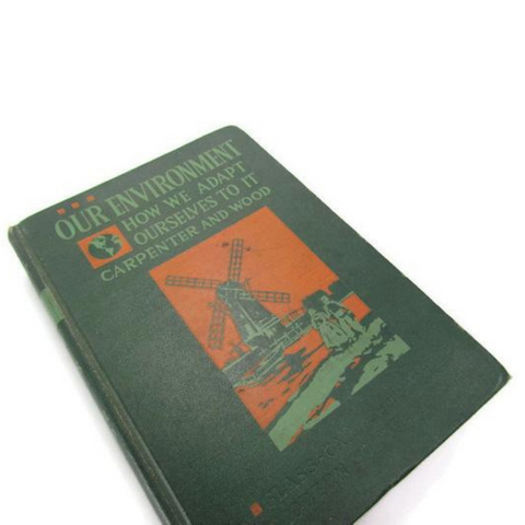 1942 Vintage Book Our Environment Modern Science Series - Attic and Barn Treasures