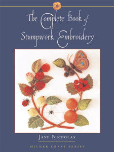 The Complete Book of Stumpwork Embroidery